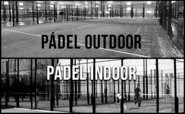 Pádel indoor y pádel outdoor